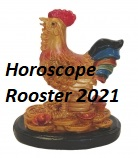 Horoscope Rooster 2021