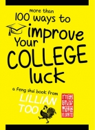 Lillian Too More Than 100 Ways to Improve Your College Luck